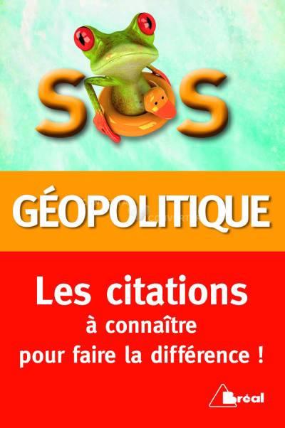 Géopolitique ; Les Citations à Connaître Pour Faire La Différence