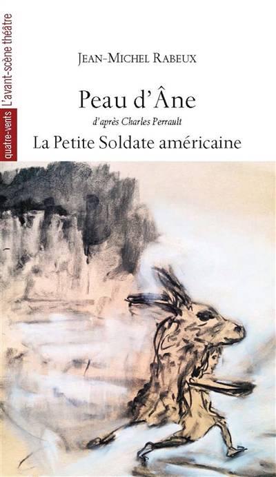 Peau D'âne ; La Petite Soldate Américaine