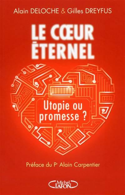 Le Coeur éternel ; Promesse Ou Utopie ?