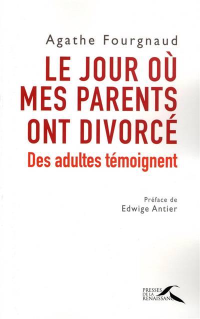 Le Jour Où Mes Parents Ont Divorcé ; Des Adultes Témoignent