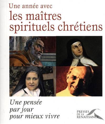 Une Année Avec Les Maîtres Spirituels Chrétiens