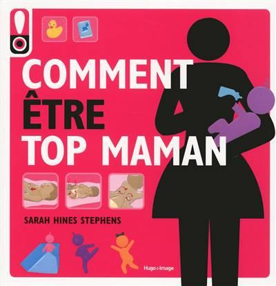 Comment ; être Top Maman