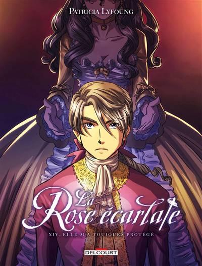 La Rose écarlate T.14 ; Elle M'a Toujours Protégé