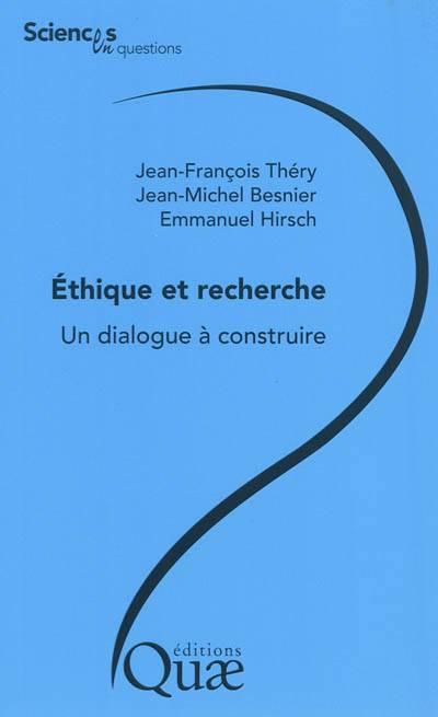 éthique Et Recherche ; Un Dialogue à Construire