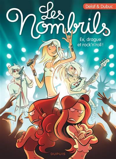 Les Nombrils T.8 ; Ex, Drague Et Rock'n'roll !