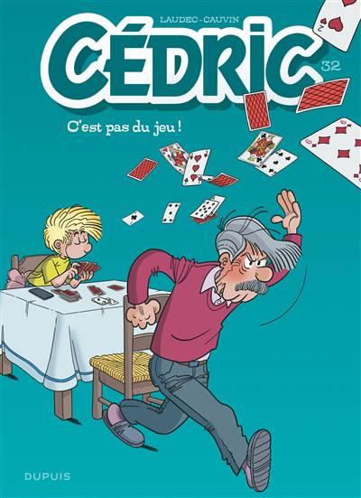 Cédric T.32 ; C'est Pas Du Jeu !
