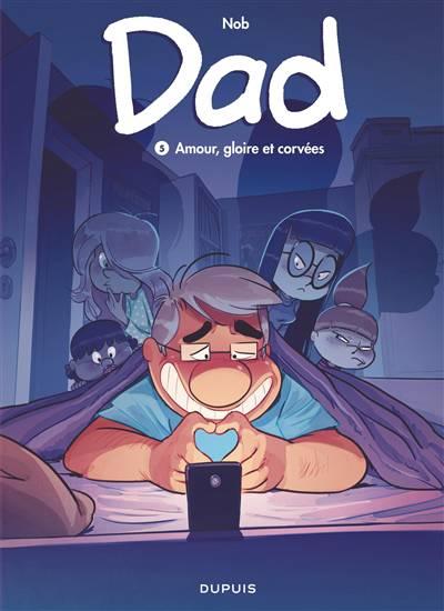 Dad T.5 ; Amour, Gloire Et Corvées