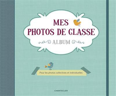 Mes Photos De Classe ; Pour Les Photos Collectives Et Individuelles