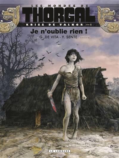 Les Mondes De Thorgal - Kriss De Valnor T.1 ; Je N'oublie Rien !
