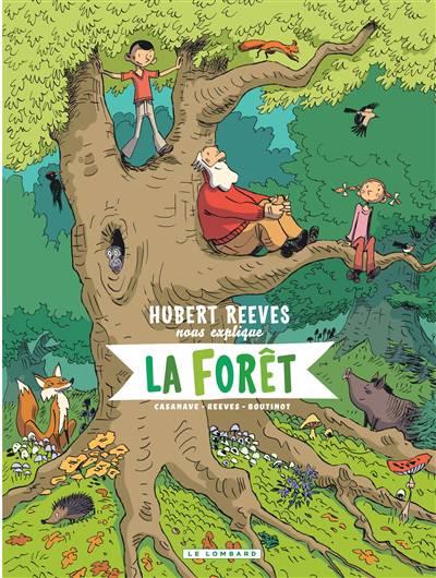 Hubert Reeves Nous Explique T.2 ; La Forêt