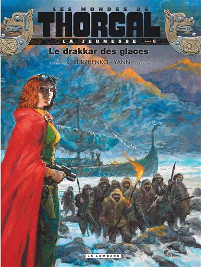 Les Mondes De Thorgal - La Jeunesse De Thorgal T.6 ; Le Drakkar Des Glaces