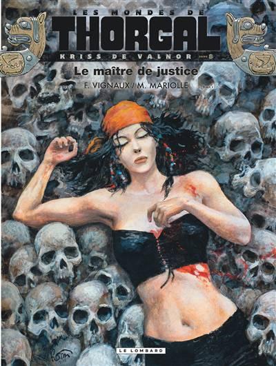 Les Mondes De Thorgal - Kriss De Valnor T.8 ; Le Maître De Justice