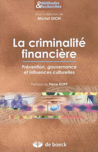 Criminalité économique Et Financière ; Détection, Prévention, Influences Culturelles