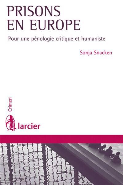 Prisons En Europe ; Pénologie Et Droits De L'homme