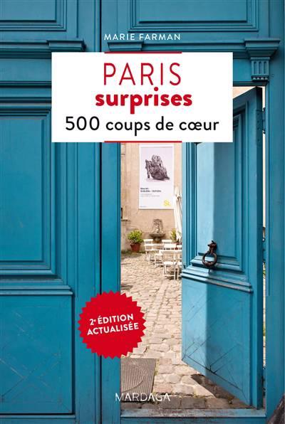 Paris Surprises ; 500 Coups De Coeur (2e édition)
