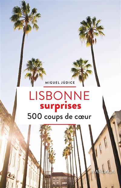 Lisbonne Surprises ; 500 Coups De Coeur