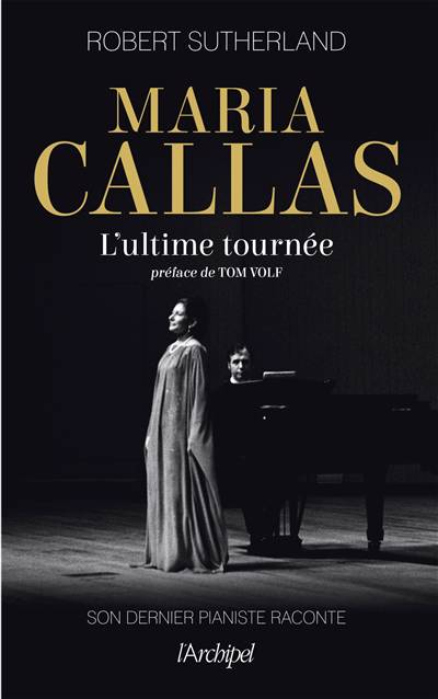 Maria Callas ; L'ultime Tournée
