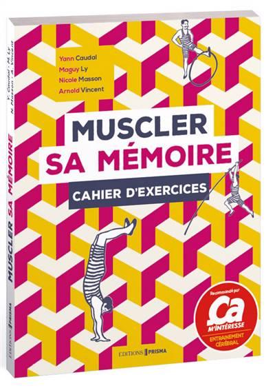 Muscler Sa Mémoire ; Cahier D'exercices