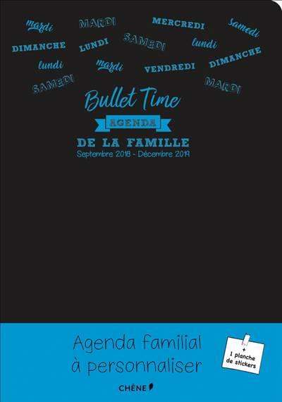 Agenda De La Famille A Partager - Bullet Time - Sept. 2018 Dec. 2019