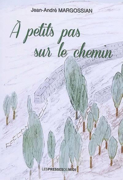 A Petit Pas Sur Le Chemin