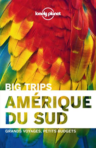 Amérique Du Sud ; Big Trips