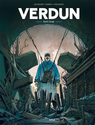 Verdun T.1 ; Avant L'orage