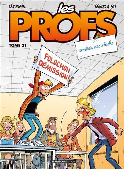 Les Profs T.21 ; Rentrée Des Clashs