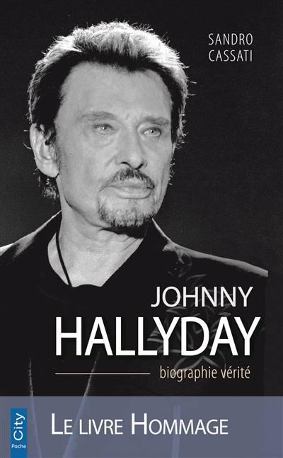 Johnny Hallyday ; La Biographie Vérité