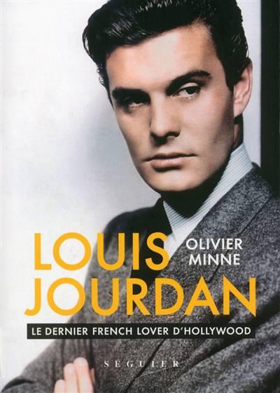Louis Jourdan ; Le Dernier French Lover D'hollywood