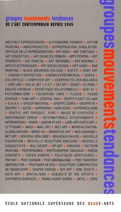 Groupes, Mouvements, Tendances De L'art Contemporain Depuis 1945