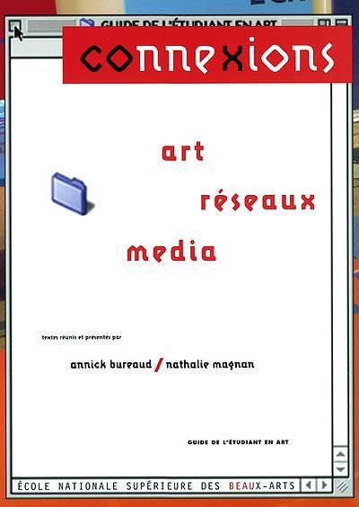 Connexions : Art, Reseaux, Media