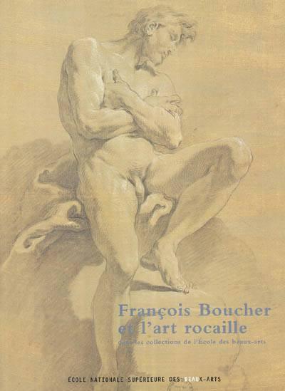 Francois Boucher Et L'art Rocaille ; Collections De L'ecole Des Beaux-arts