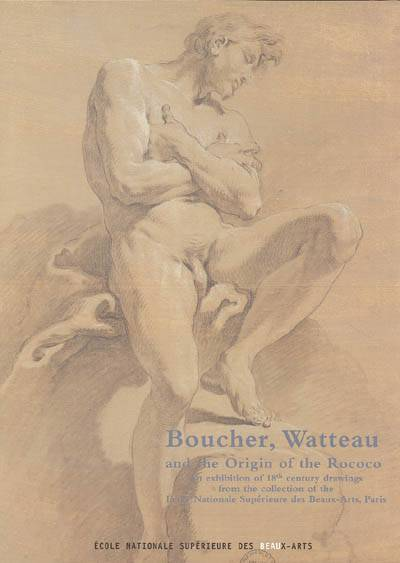Boucher, Watteau And The Origin Of The Rococo An Exhibition Of 18th Century Drawings From The Collec