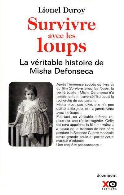 Survivre Avec Les Loups ; La Véritable Histoire De Misha Defonseca