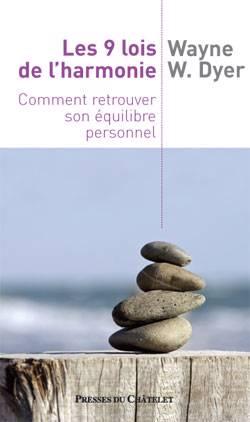 Les 9 Lois De L'harmonie ; Comment Retrouver Son équilibre Personnel