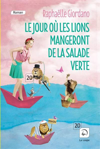 Le Jour Ou Les Lions Mangeront De La Salade Verte (vol. 1)