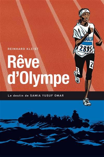 Rêve D'olympe ; Le Destin De Samia Yusuf Omar