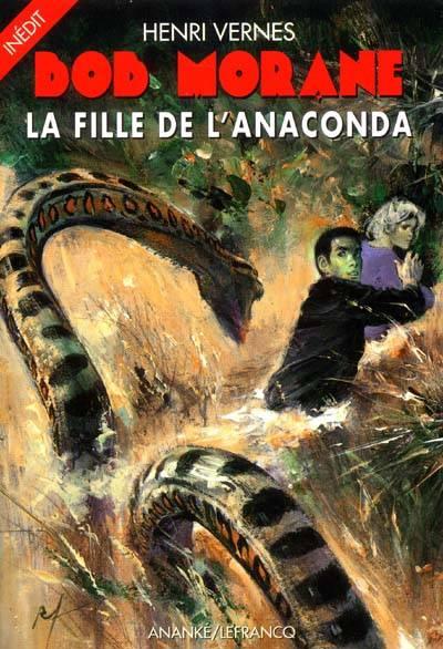 Bob Morane T.2008 ; La Fille De L'anaconda