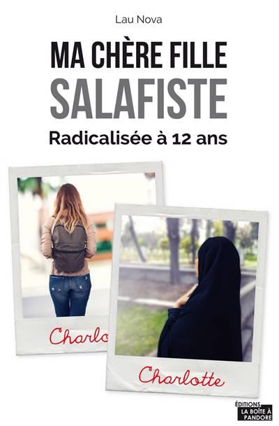 Ma Chère Fille Salafiste ; Radicalisée à 12 Ans