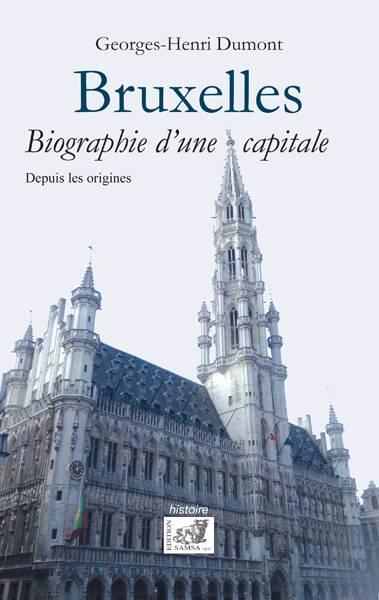 Bruxelles ; Biographie D'une Capitale, Depuis Les Origines