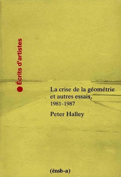 Crise De La Geometrie Et Autres Essais 1981-1987 (la)