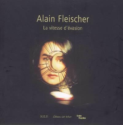 Alain Fleischer - La Vitesse D'evasion (relie)(+dvd)