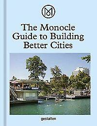 Monocle Guide to Building Better Cities