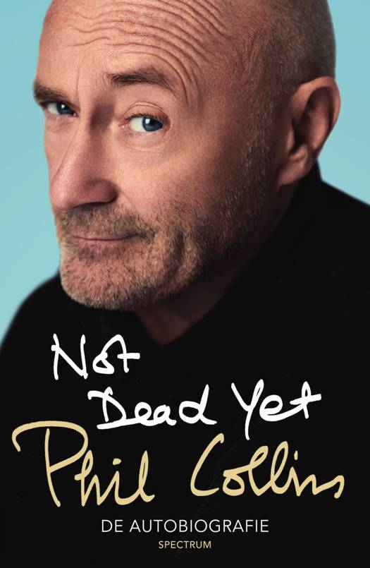 Not Dead Yet - De Autobiografie van Phil Collins