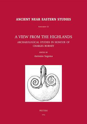 A View from the Highlands: Archaeological Studies in Honour of Charles