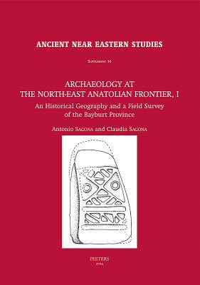 Archaeology at the North-East Anatolian Frontier, I