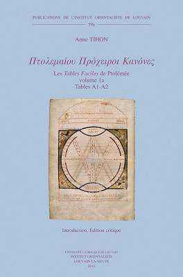 Ptolemaiou Procheiroi Kanones. Les «Tables Faciles» de Ptolemée
