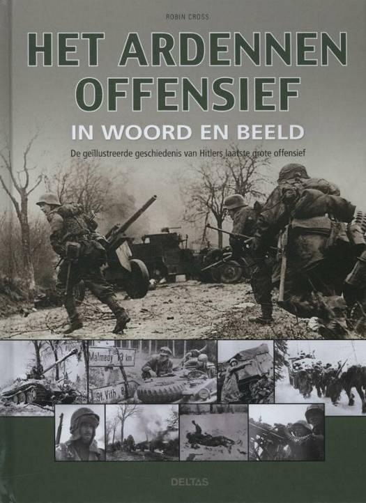 Het Ardennenoffensief in woord en beeld.