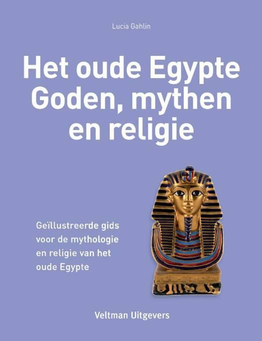 Het oude Egypte - Goden, mythen en religie
