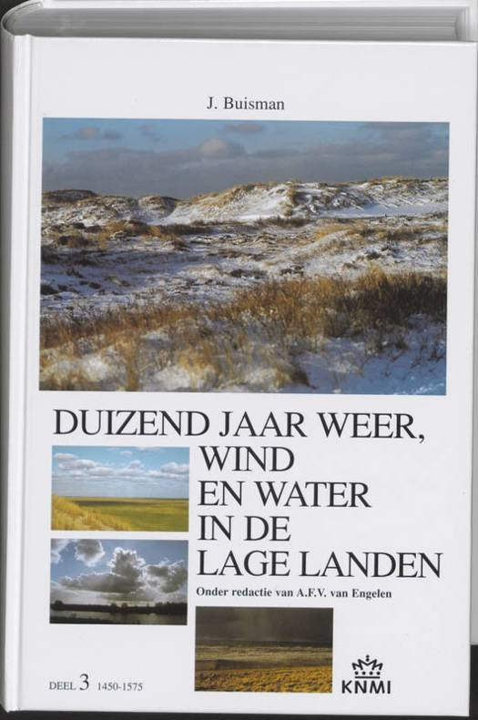 Duizend jaar weer, wind en water in de Lage Landen 3 1450-1575